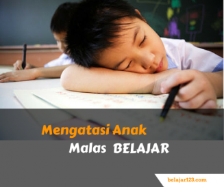 Mengatasi anak malas belajar